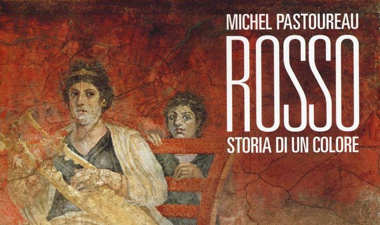 Michel Pastoureau, Rosso, Storia di un colore